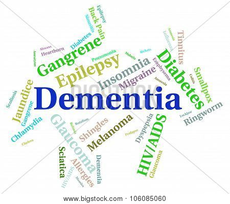 Dementia Word Represents Poor Health And Afflictions
