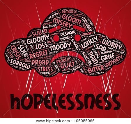 Hopelessness Word Shows In Despair And Defeatist