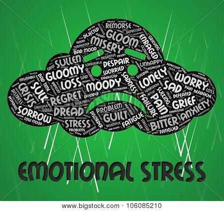 Emotional Stress Indicates Soul Stirring And Emotive