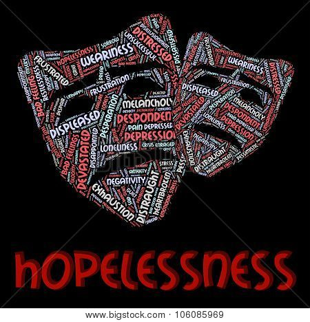 Hopelessness Word Indicates In Despair And Dejected