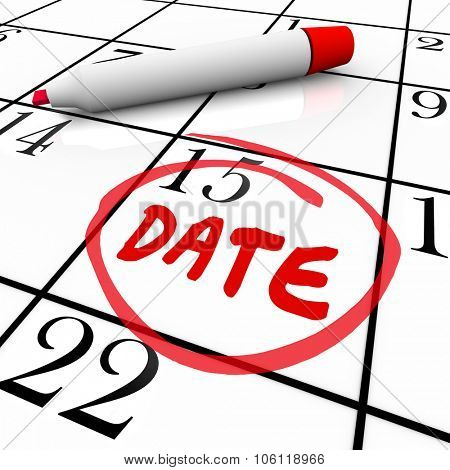 Date word circled on a calendar day to illustrate a romantic rendezvous