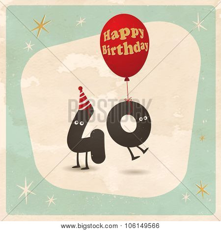 Vintage style funny 40th birthday Card  - Editable, grunge effects can be easily removed for a brand new, clean sign.