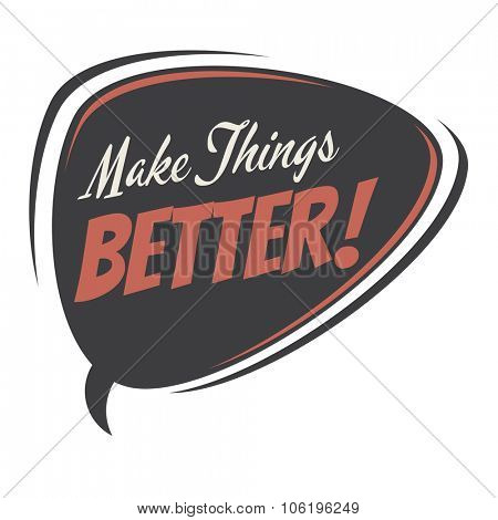 make things better retro speech bubble poster