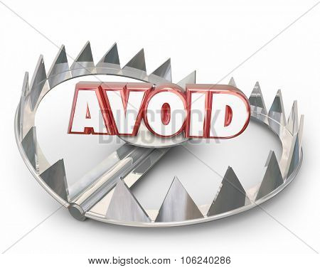 Avoid red 3d word on a steel bear trap warning you to stay away from dangerous hazard or obstacle