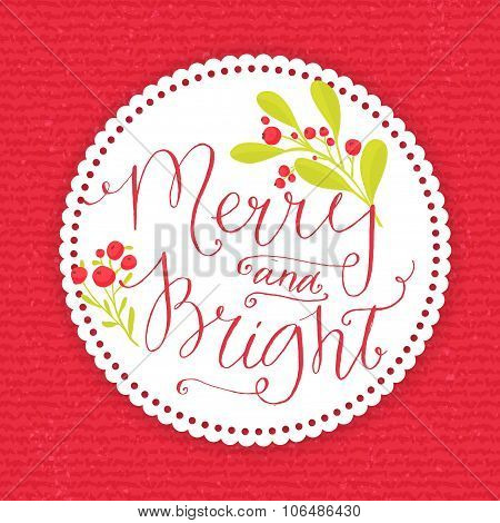 Merry and bright. Whimsical Christmas card with point pen calligraphy and branches with winter red b