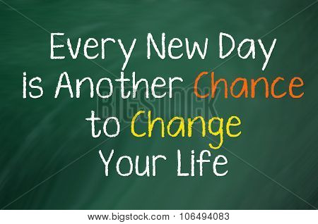 Every Day is Another Chance...