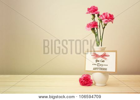 You Can Do Anything Message With Pink Carnations