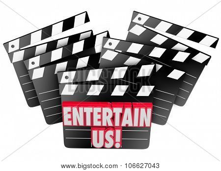 Entertain Us words on movie clappers to illustrate enjoyment and entertainment of watching films