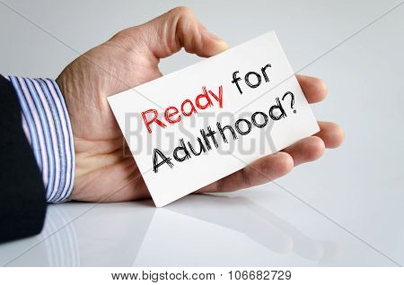Ready For Adulthood Text Concept