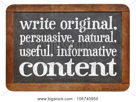 write original, persuasive, natural, useful, informative content - creating content advice - white chalk text on a vintage slate blackboard