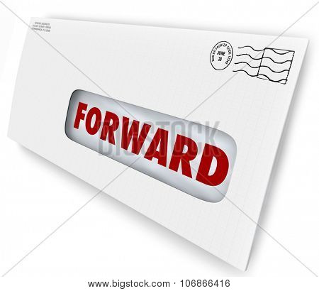Forward word on an envelope or letter to tell postal or mail carrier to send your correspondence to a new address after you move