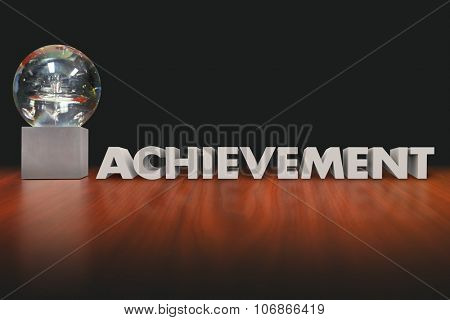 Achievement word in 3d letters beside an award, trophy or prize given to employee, worker, athlete or performer after a great result