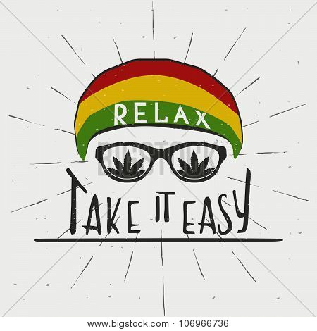 RELAX. TAKE IT EASY. Reggae music concept. Hand drawn typography poster. Vintage vector illustration