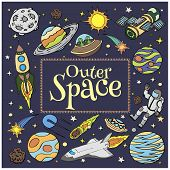 Outer Space doodles, symbols and design elements, spaceships, planets, stars, rocket, astronauts, sun, satellite. Cartoon space icons for kids book cover. Hand drawn vector illustration. poster