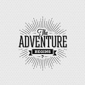 Vector card with typography design element for greeting cards and posters. The adventure begins in vintage style poster