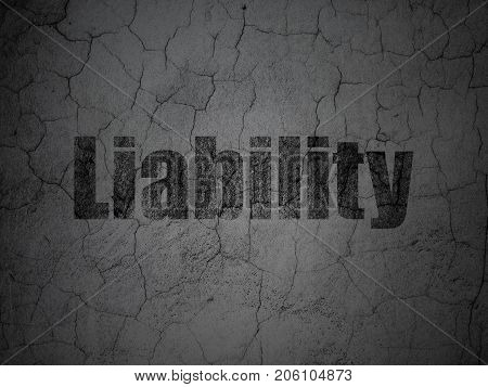 Insurance concept: Black Liability on grunge textured concrete wall background
