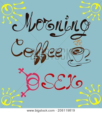Morning, Coffee Plus Se . Lettering, A Print With A Slogan, A Cup, A Symbolic Designation Of Female