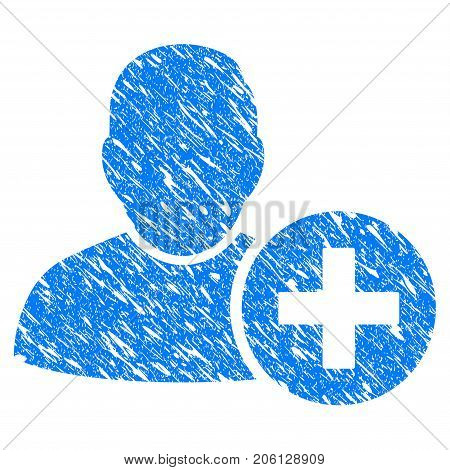 Grunge Add User icon with grunge design and dust texture. Unclean vector blue Add User pictogram for rubber seal stamp imitations and watermarks. Draft sign symbol.