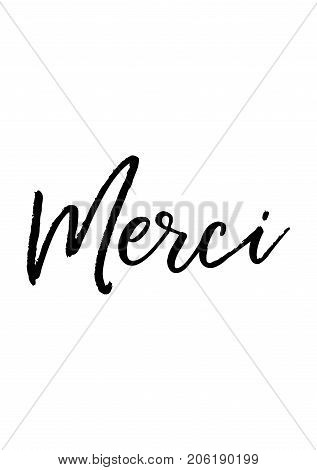 Hand drawn lettering. Ink illustration. Modern brush calligraphy. Isolated on white background. Merci text.