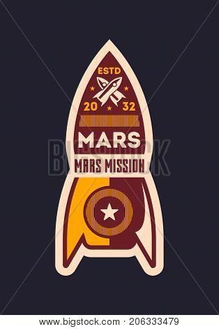 Mars research and colonization vintage isolated label. Scientific odyssey symbol, modern spacecraft flying, planet discovery vector illustration.