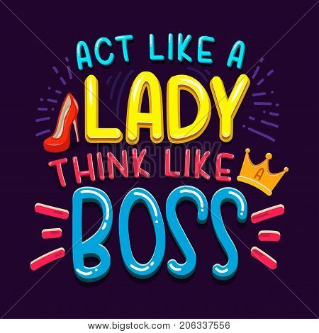 Act like a lady think like a boss inspirational quote with doodles. Boss's day greeting card. Motivational print for invitation cards, brochures, poster, t-shirts, mugs.Girl Boss. Vector illustration.