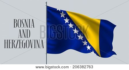 Bosnia and Herzegovina waving flag on flagpole vector illustration. Stars on blue yellow background wavy realistic flag as a symbol of Bosnia and Herzegovina country