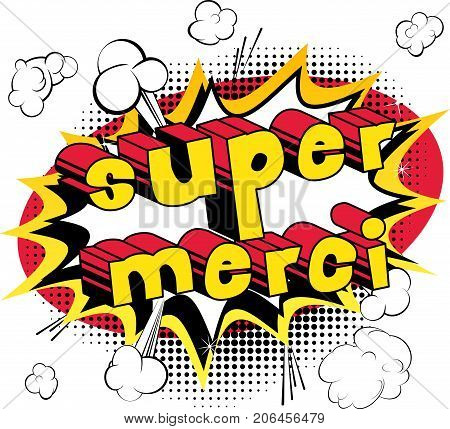 Super Merci - Thank You in French - Comic book style word on abstract background.
