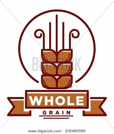 Whole grain product emblem with small wheat ear inside circle with sign on ribbon underneath isolated cartoon flat vector illustration on white background. Promotional logotype for wholesome food.