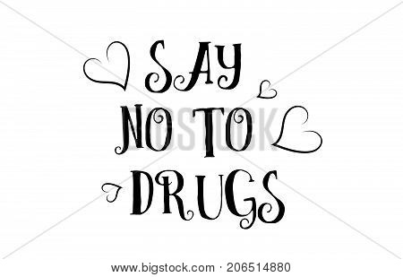 say no to drugs love heart quote inspiring inspirational text quote suitable for a poster greeting card or design project poster