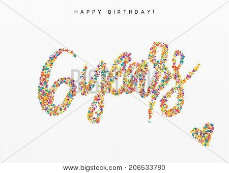 Six years, lettering sign from confetti. Holiday Happy birthday. Vector illustration.