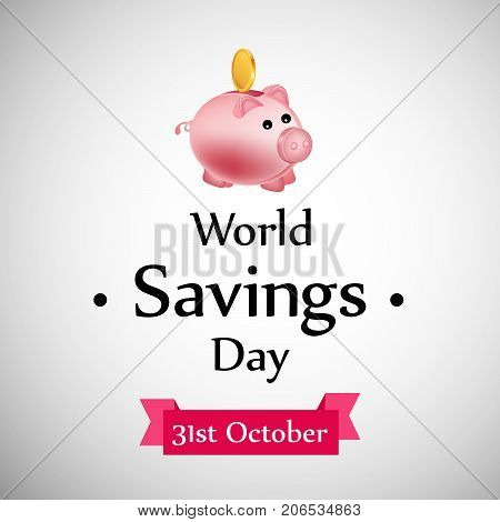 illustration of piggy bank with World Savings Day 31st October text on the occasion of World Saving Day