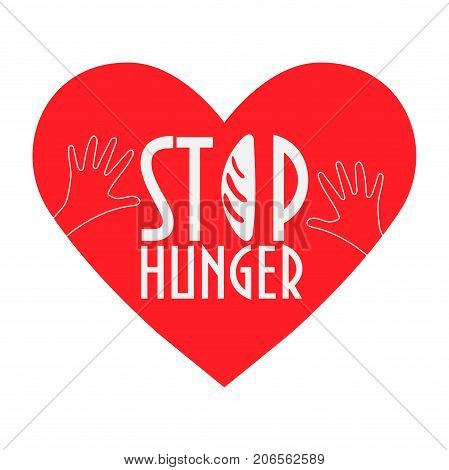 Stop Hunger Malnutrition or Starvation vector illustration. Great as donation relief or help icon for fight with famine and poverty. Heart Helping Hands and bread silhouette text Stop Hunger.