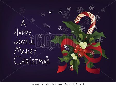 Christmas and holiday season card design with handlettered greeting A Happy Joyful Merry Christmas and candy cane. Rich decorated with a candy cane in bouquet of Misletoe and Holly berry plant