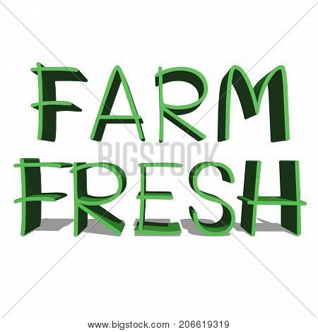 FARM FRESH green word on white background illustration 3D rendering
