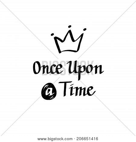 Once upon a time vector italic calligraphy design art. Motivational fairy tale
