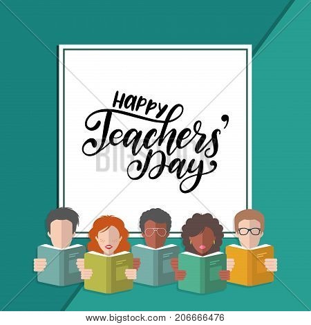 Vector Happy Teachers Day hand lettering in frame with illustration in flat style. Icons of students and pupils with books.