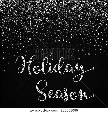 Holiday Season Greeting Card. Amazing Falling Stars Background. Amazing Falling Stars On Black Backg
