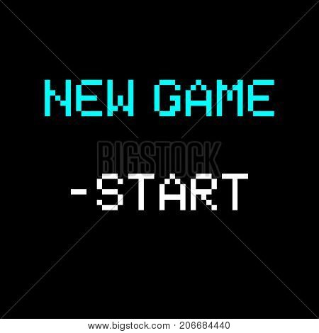 Vector 8 bit pixel art phrase New game and start. Retro game interface