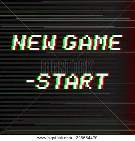 Vector 8 bit pixel art phrase New game and start. Retro game interface. Glitch VHS effect