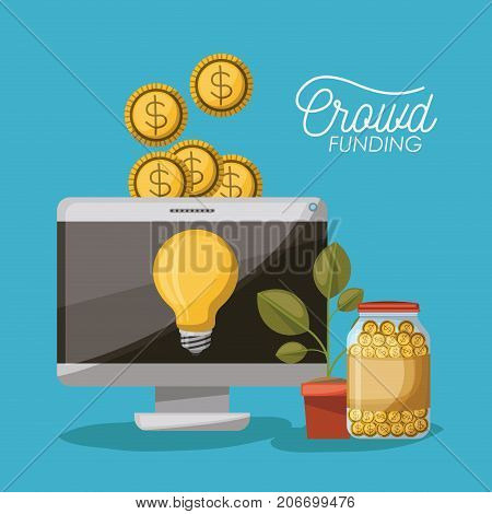 crowdfunding poster of desktop computer with light bulb in screen and coins on top and plant pot and coins in bottle in blue background vector illustration