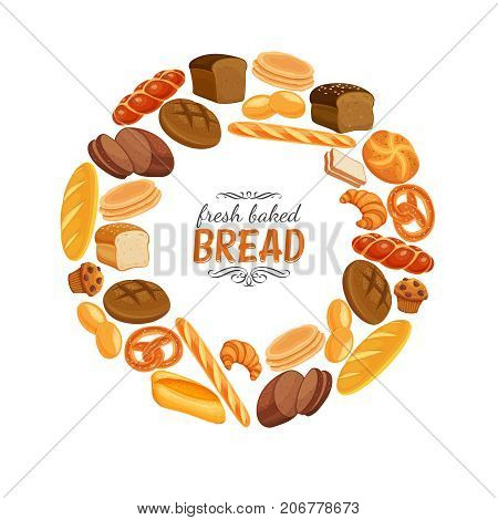 Vector illustration bread products round frame poster. Rye bread and pretzel, muffin, pita, ciabatta and croissant, wheat and whole grain bread, bagel, toast bread, french baguette for design menu bakery.