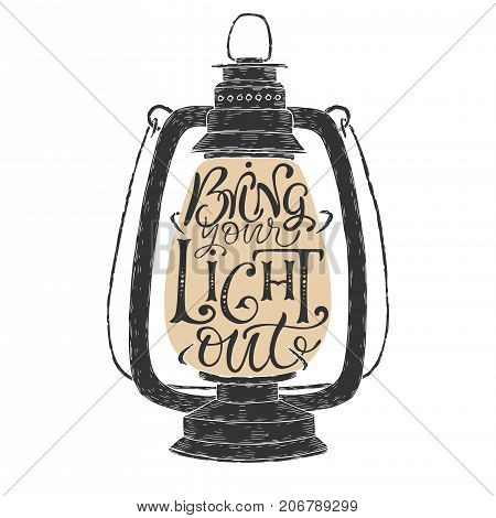 Hand drawn typography poster. Brush lettering phrase. Inspiration quote saying Bring your light out. Great for posters, greeting cards.