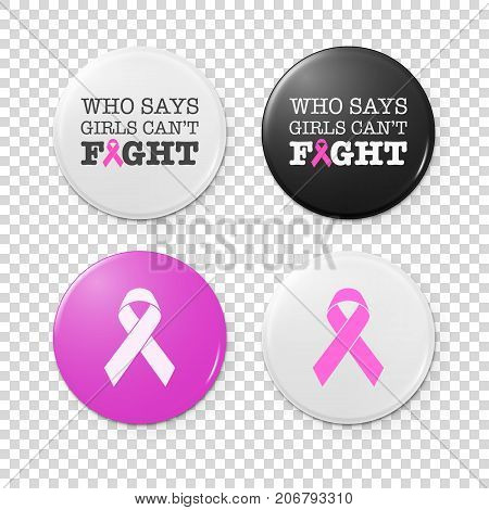 Realistic button badges with cancer theme inscription and pink ribbon - international symbol of breast cancer awareness. Icon set. Front view. Closeup isolated on transparent background. Design template, stock vector illustration, eps10.