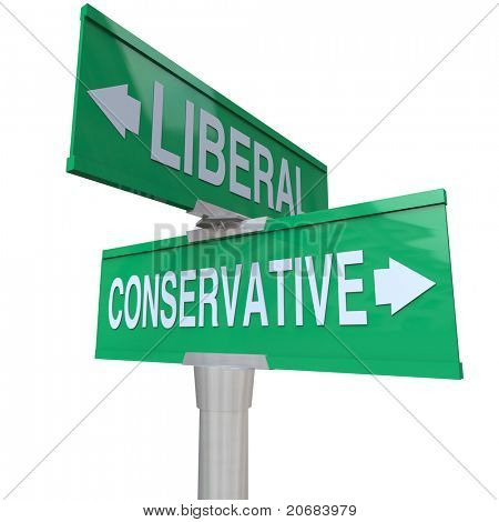 poster of A green two-way street sign pointing to Liberal and Conservative, representing the two dominant political parties and ideologies in national and global politics
