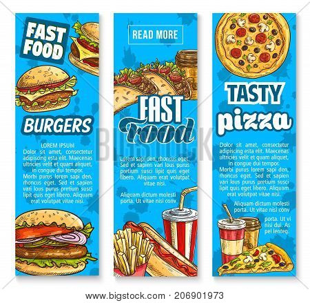 Fast food banners for fastfood restaurant or bistro menu template. Vector sketch pizza, cheeseburger burger or hot dog sandwich and taco or burrito snack, french fries and coffee or soda drink