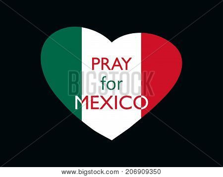 Pray For Mexico. Earthquake. Heart With The Flag Of Mexico, Natural Disaster. Vector Illustration