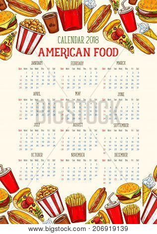 Fast food calendar 2018 poster template of fastfood meal, sandwiches or burgers and snacks. Vector sketch design of hot dog, cheeseburger or hamburger, soda drink or fries combo and pizza or ice cream