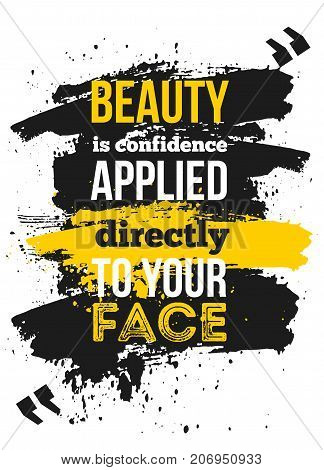 Motivational quote about confidance for your businss. Creative poster for wall. Selfesteem concept.