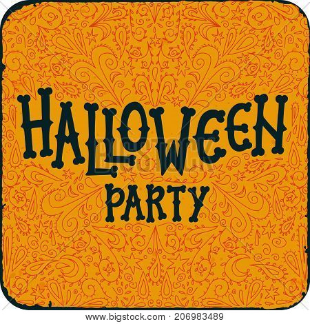 Halloween night party. Vintage card with text Halloween party on pattern orange background. Halloween party invitation card, Flyer. Bones Halloween party text on grunge texture. Vector illustration