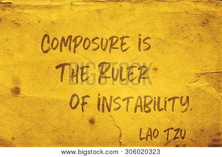 Composure Is The Ruler Of Instability - Ancient Chinese Philosopher Lao Tzu Quote Printed On Grunge